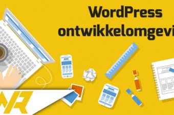 WordPress Tip: gebruik maken van een ontwikkelomgeving